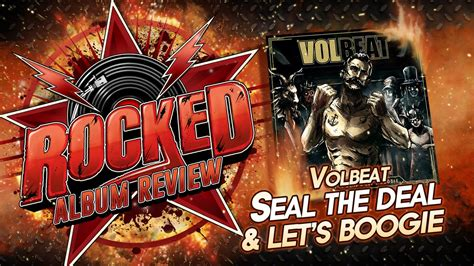 Rocked: Album Review: Volbeat – Seal The Deal & Let's
