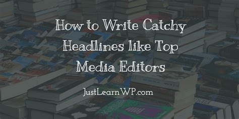 Catchy Blog Titles - How to Write Catchy Headlines Like